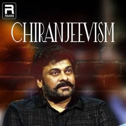 Chiranjeevism songs