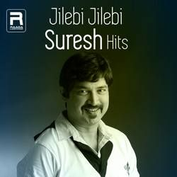 Jilebi Jilebi - Suresh Hits songs