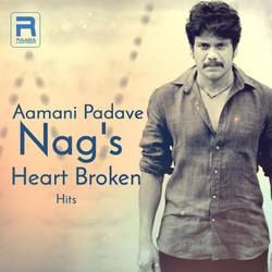 Aamani Padave - Nags Heart Broken Hits songs