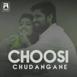 Choosi Chudangane songs