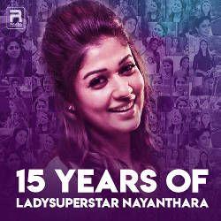 15 Years Of Ladysuperstar Nayanthara songs