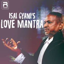 Isai Gyanis Love Mantra songs