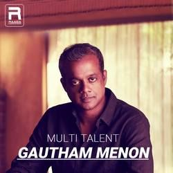 Multi Talent - Gautham Menon songs