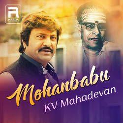 Mohan Babu - KV. Mahadevan songs