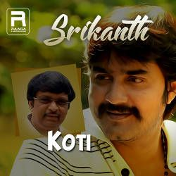 Srikanth - Koti songs