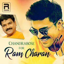 Chandrabose For Ramcharan songs