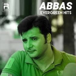 Abbas Evregreen Hits songs