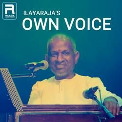 Ilayarajas Own Voice songs