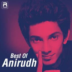 Best Of Anirudh songs