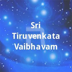 Sri Tiruvenkata Vaibhavam