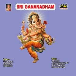 Listen to Sri Ghananadam songs from Sri Gananadham