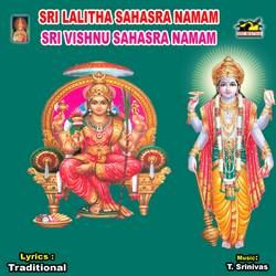 Listen to Sri Lalitha Sahasranamam songs from Sri Lalitha And Vishnu Sahasranamam