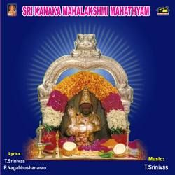 Listen to Omkara Roopini songs from Sri Kanaka Maha Lakshmi Mahathyam