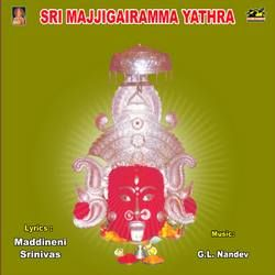 Sri Majjigairmma Yathra songs