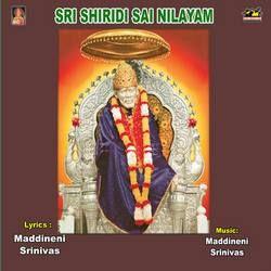 Listen to Idi Shiridi Sai Baba Sannidhi songs from Sri Shiridi Sai Nilayam