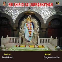 Listen to Sri Shiridi Sai Ashtotharam songs from Sri Shiridi Sai Suprabhatham