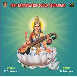 Listen to Saraswathi Pooja songs from Sri Saraswathi Pooja Vidhanam
