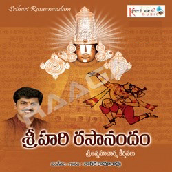 Listen to Annitiki Nidhi Paramosadamu songs from Sri Hari Rasanandam 108 Keerthanalu - Part 1