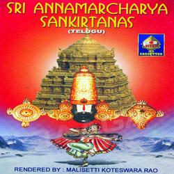 Sri Annamaachaarya Sankeertanaas songs