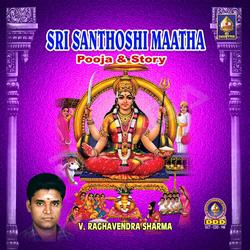 Sri Santoshi Maataa Poojaa - Story songs