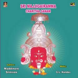 Sri Majjigairmma Charitha Ganam songs