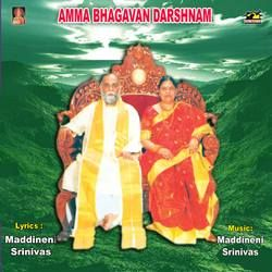 Amma Bhagavan Darsanam songs