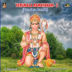 Listen to Sundarakanda songs from Yerukala Ramayanam - Vol 2