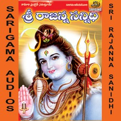 Listen to Vemulawada Rajanna songs from Sri Rajanna Sannidhi