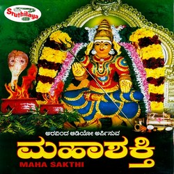 Listen to Sakthi Sakthi songs from Maha Sakthi
