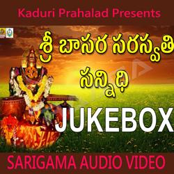 Listen to Basara Saraswathi songs from Sri Basara Saraswathi Sannidhi