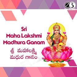Listen to Ashta Lakshmi Stuti (M) songs from Sri Maha Lakshmi Madhura Ganam