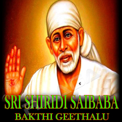 Listen to Om Sai Sri Sai Shiridi songs from Sri Shiridi Saibaba Bakthi Geethalu