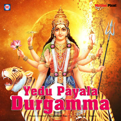 Listen to Durgamma Durgamma songs from Yedu Payala Durgamma