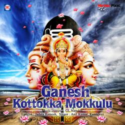 Ganesh Kottokka Mokkulu songs