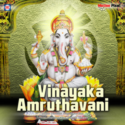 Listen to Ganapathi Amruthavarsini songs from Vinyaka Amruthavani