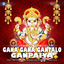 Listen to Gowramma Thanayuda songs from Gana Gana Gantalo Ganpaiya