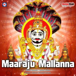 Listen to Mallanna Jatara songs from Maaraju Mallanna