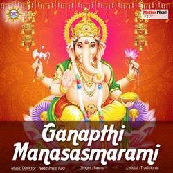 Ganapthi Manasasmarami songs