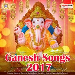 Listen to Ganpaiya Ganpaiya songs from Ganesh Songs 2017