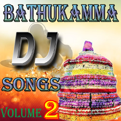 Bathukamma DJ Songs - Vol 2 songs