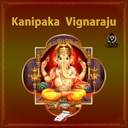 Listen to Siddhi Vinayaka songs from Kanipaka Vignaraju
