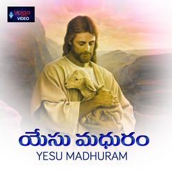 Yesu Madhuram songs