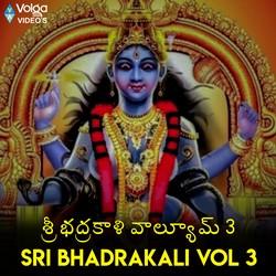Listen to Maa Amma songs from Sri Bhadrakali - Vol 3