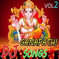 Sri Ganapathi Dj Songs - Vol 2 songs