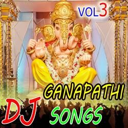 Sri Ganapathi Dj Songs - Vol 3 songs