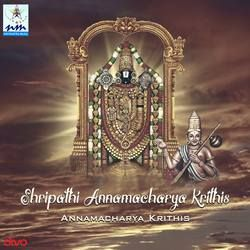 Shripathi Annamacharya Krithis songs