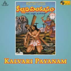 Kalvari Payanam songs