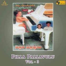Pilla Pallavulu - Vol 3 songs