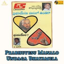 Prabhuyesu Manalo Undaga Bhayamela songs