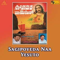 Sagipoyeda Naa Yesuto songs